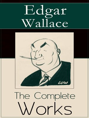 cover image of The Complete Works of Edgar Wallace