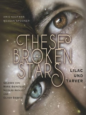 cover image of These Broken Stars. Lilac und Tarver