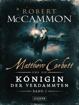cover image of MATTHEW CORBETT und die Königin der Verdammten (Band 1)