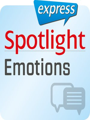 cover image of Spotlight express--Kommunikation--Emotionen und Gefühle