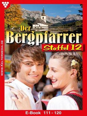 cover image of Der Bergpfarrer Staffel 12 – Heimatroman