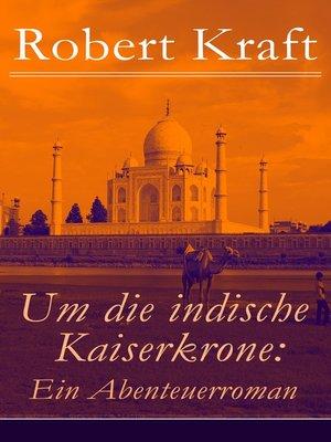 cover image of Um die indische Kaiserkrone