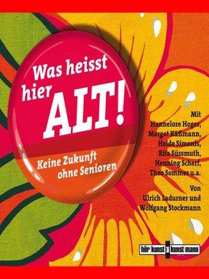 cover image of Was heißt hier alt!