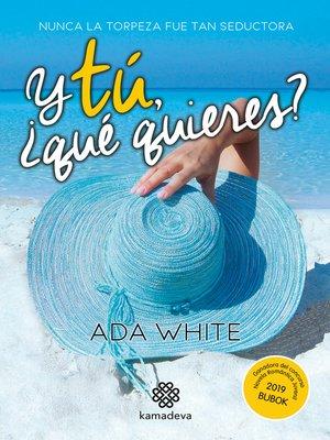 cover image of Y tú, ¿qué quieres?