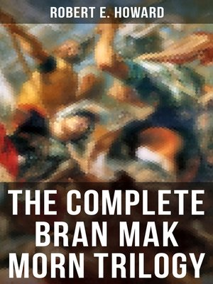 cover image of The Complete Bran Mak Morn Trilogy