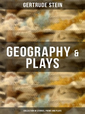 cover image of GEOGRAPHY & PLAYS (Collection of Stories, Poems and Plays)