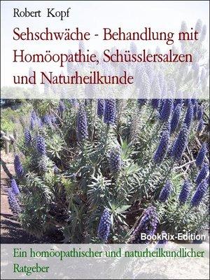 cover image of Sehschwäche--Behandlung mit Homöopathie, Schüsslersalzen und Naturheilkunde