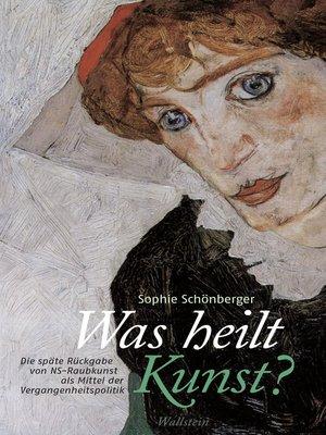 cover image of Was heilt Kunst?