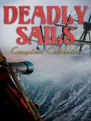 cover image of Deadly Sails--Complete Collection