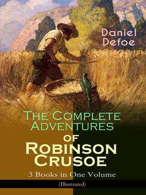cover image of The Complete Adventures of Robinson Crusoe – 3 Books in One Volume