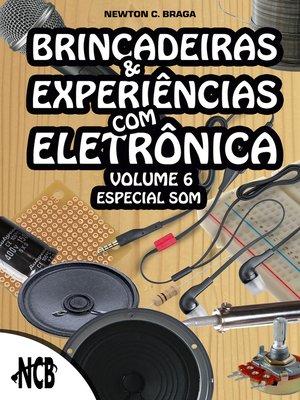 cover image of Brincadeiras e Experiências com Eletrônica--volume 6