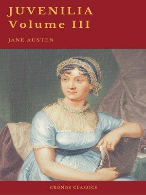 cover image of Juvenilia – Volume III (Cronos Classics)
