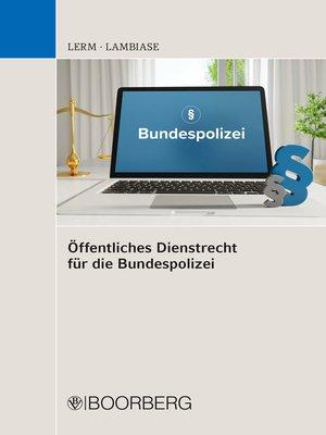 cover image of Öffentliches Dienstrecht für die Bundespolizei