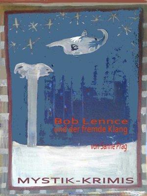cover image of Bob Lennce und der fremde Klang