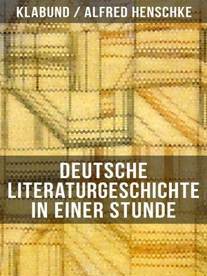 cover image of Deutsche Literaturgeschichte in einer Stunde
