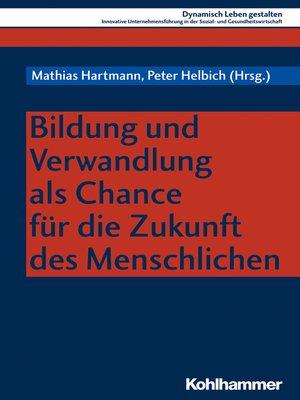 cover image of Bildung und Verwandlung als Chance für die Zukunft des Menschlichen