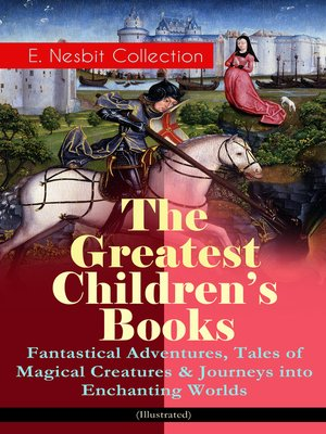 cover image of The Greatest Children's Books--E. Nesbit Collection