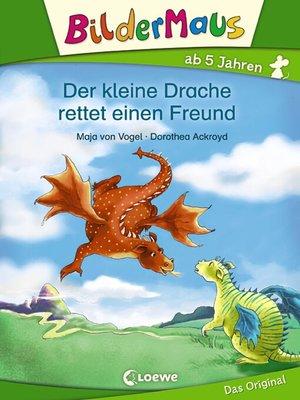cover image of Bildermaus--Der kleine Drache rettet einen Freund