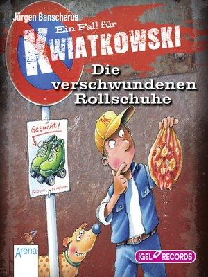 cover image of Ein Fall für Kwiatkowski. Die verschwundenen Rollschuhe