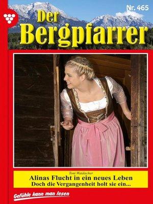 cover image of Der Bergpfarrer 465 – Heimatroman