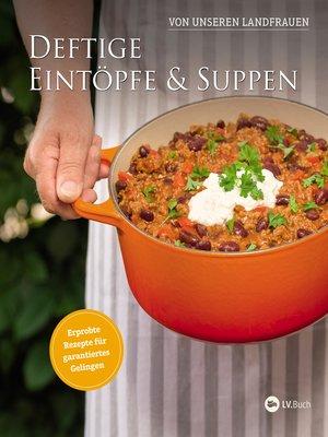 cover image of Deftige Eintöpfe und Suppen von unseren Landfrauen