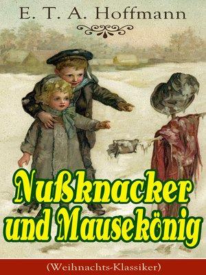 cover image of Nußknacker und Mausekönig (Weihnachts-Klassiker)