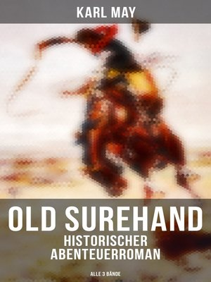 cover image of Old Surehand (Historischer Abenteuerroman)--Alle 3 Bände