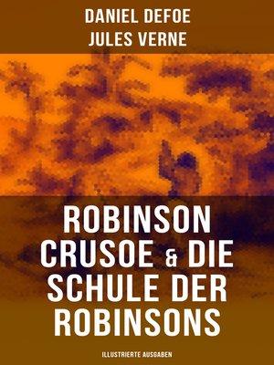cover image of Robinson Crusoe & Die Schule der Robinsons (Illustrierte Ausgaben)