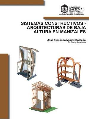 cover image of Sistemas constructivos--arquitecturas de baja  altura en Manizales