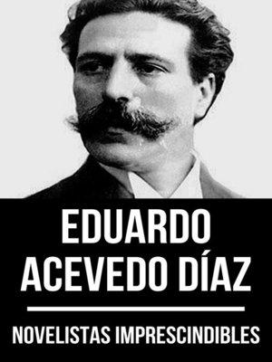 cover image of Novelistas Imprescindibles--Eduardo Acevedo Díaz