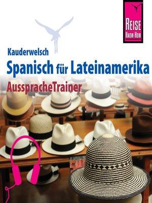 cover image of Reise Know-How Kauderwelsch AusspracheTrainer Spanisch für Lateinamerika