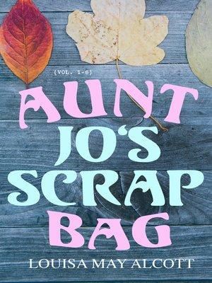 cover image of Aunt Jo's Scrap Bag (Volume 1-6)