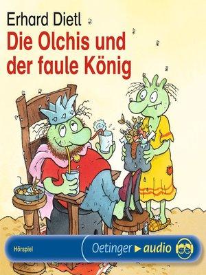 cover image of Die Olchis und der faule König
