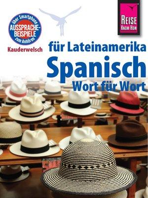 cover image of Reise Know-How Kauderwelsch Spanisch für Lateinamerika--Wort für Wort