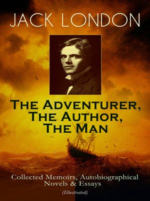 cover image of JACK LONDON--The Adventurer, the Author, the Man