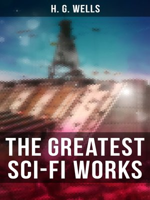 cover image of The Greatest Sci-Fi Works of H. G. Wells