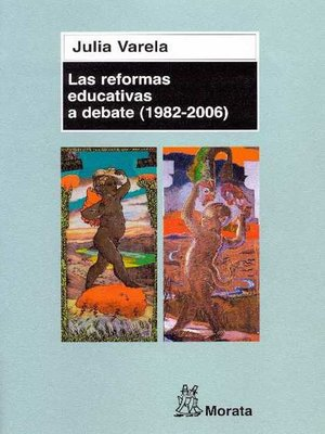 cover image of Las reformas educativas a debate  (1982--2006)
