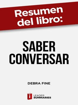 """cover image of Resumen del libro """"Saber conversar"""" de Debra Fine"""
