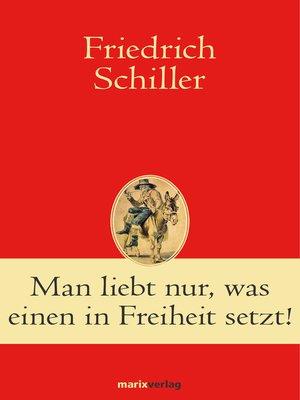 cover image of Man liebt nur, was einen in Freiheit setzt!