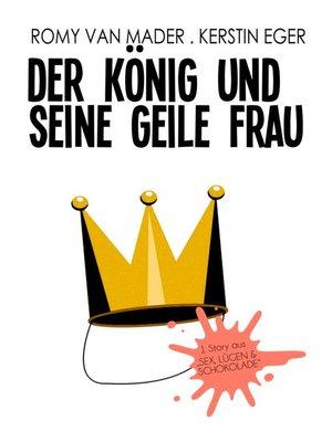 cover image of Der König und seine geile Frau