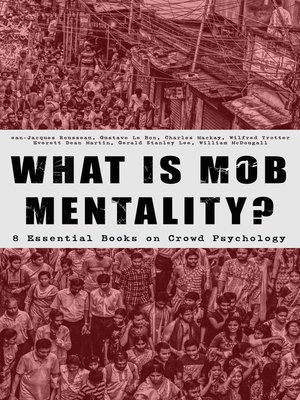 cover image of WHAT IS MOB MENTALITY?--8 Essential Books on Crowd Psychology