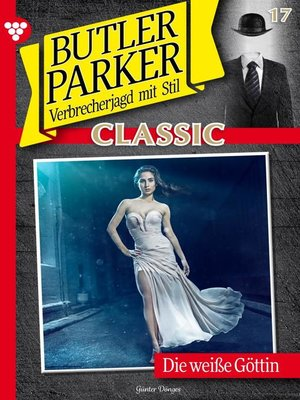 cover image of Butler Parker Classic 17 – Kriminalroman