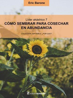 cover image of Cómo sembrar para cosechar en abundancia