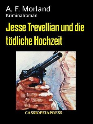 cover image of Jesse Trevellian und die tödliche Hochzeit