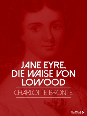 cover image of Jane Eyre, die Waise von Lowood