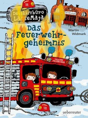 cover image of Detektivbüro LasseMaja --Das Feuerwehrgeheimnis (Bd. 23)