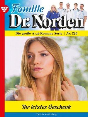 cover image of Familie Dr. Norden 726 – Arztroman
