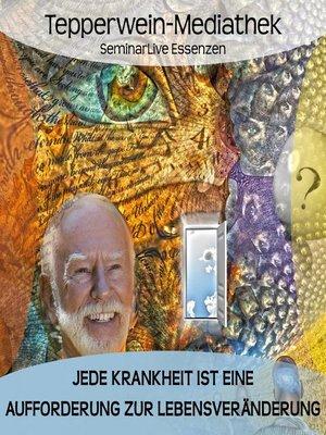 cover image of Jede Krankheit ist eine Aufforderung zur Lebensveränderung