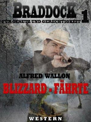 cover image of Blizzard-Fährte (Braddock 1)