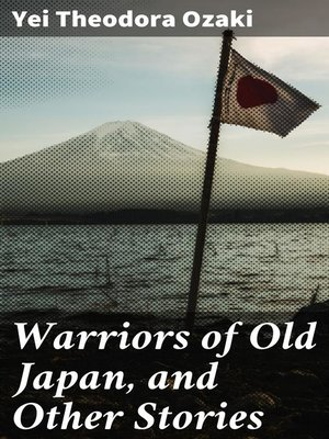 cover image of Warriors of Old Japan, and Other Stories